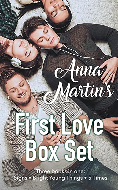 Anna Martin's First Love Box Set: Signs - Bright Young Things - Five Times My Best Friend Kissed Me (English Edition)