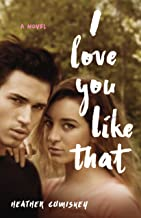 I Love You Like That: A Novel