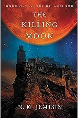 The Killing Moon (Dreamblood Book 1) Kindle Edition