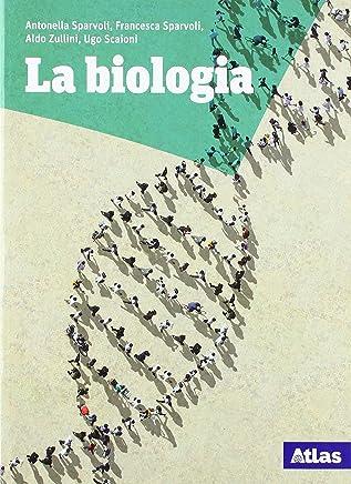 La biologia. Per le Scuole superiori. Con e-book. Con espansione online