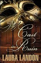 Cast in Ruin (Cast in Scandal Book 2)