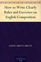 How to Write Clearly Rules and Exercises on English Composition (English Edition)