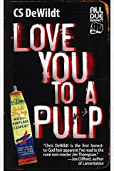 Love You to a Pulp Kindle Edition