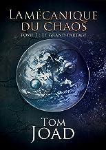 La mécanique du chaos 1: Le grand partage (French Edition)
