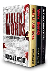 Violent Words (Boxed Set): Gristle & Bone, Video Nasties and In Every Dark Corner Kindle Edition
