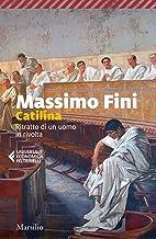 Scaricare Libri Catilina. Ritratto di un uomo in rivolta PDF