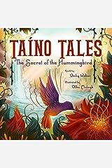 Taíno Tales: The Secret of the Hummingbird Kindle Edition