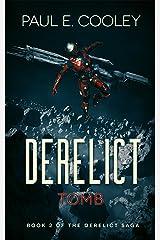 Derelict: Tomb (Derelict Saga Book 2) Kindle Edition