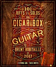 101 Riffs and Solos for Cigar Box Guitar: Essential Lessons for 3 String Slide Cigar Box Guitar! (101 Riffs and Lessons for Cigar Box Guitar Book 1) (English Edition)