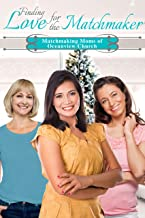 Finding Love for the Matchmaker (Matchmaking Moms of Oceanview Church Book 5)