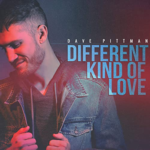 Dave Pittman - Different Kind of Love (2019)