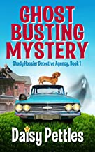 Ghost Busting Mystery (Shady Hooiser Detective Agency Book 1)