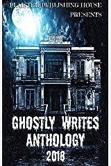Ghostly Writes Anthology 2018 (Plaisted Publishing House Presents Book 3) Kindle Edition