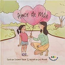 Amor de Mãe - Mother's Love in Portuguese