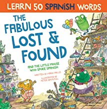 The Fabulous Lost & Found and the little mouse who spoke Spanish: Spanish book for kids. Learn 50 Spanish words with a fun...