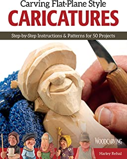 Carving Flat-Plane Style Caricatures: Step-by-Step Instructions & Patterns for 50 Projects (Fox Chapel Publishing) Lumberj...