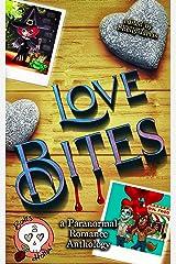Love Bites: a Paranormal Romance Anthology (Bones Hollow Book 2) Kindle Edition