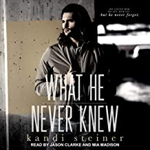 What He Never Knew: What He Doesn't Know Duet, Book 3