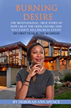 Burning Desire: The motivational, true story of how I beat the odds and became successful selling real estate my first year in the business