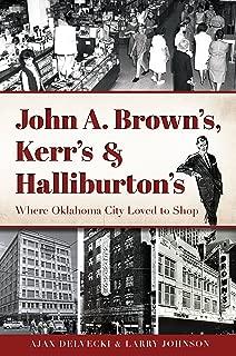 John A. Brown's, Kerr's & Halliburton's: Where Oklahoma City Loved to Shop (Landmarks)