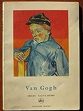 Van Gogh: Arles , Saint-Remy (Petite Encyclopedie de l'Art, Volume 1)