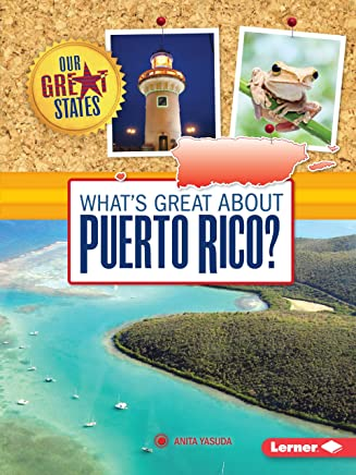 Whats Great about Puerto Rico? (Our Great States)
