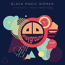 Disco Dice Feat Miguel Francisco - Black Magic Woman