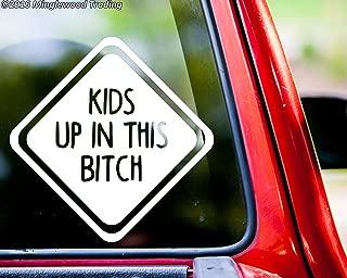 Minglewood Trading Kids up in This Bitch Vinyl Sticker - Car Window Truck Minivan - 6w x 6h inches - White