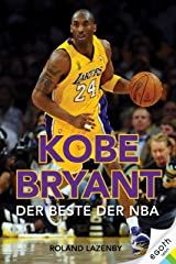 Kobe Bryant: Der Beste der NBA (German Edition) Kindle Edition