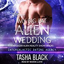 My Big Fat Alien Wedding: Stargazer Alien Reality Show Brides, Book 2
