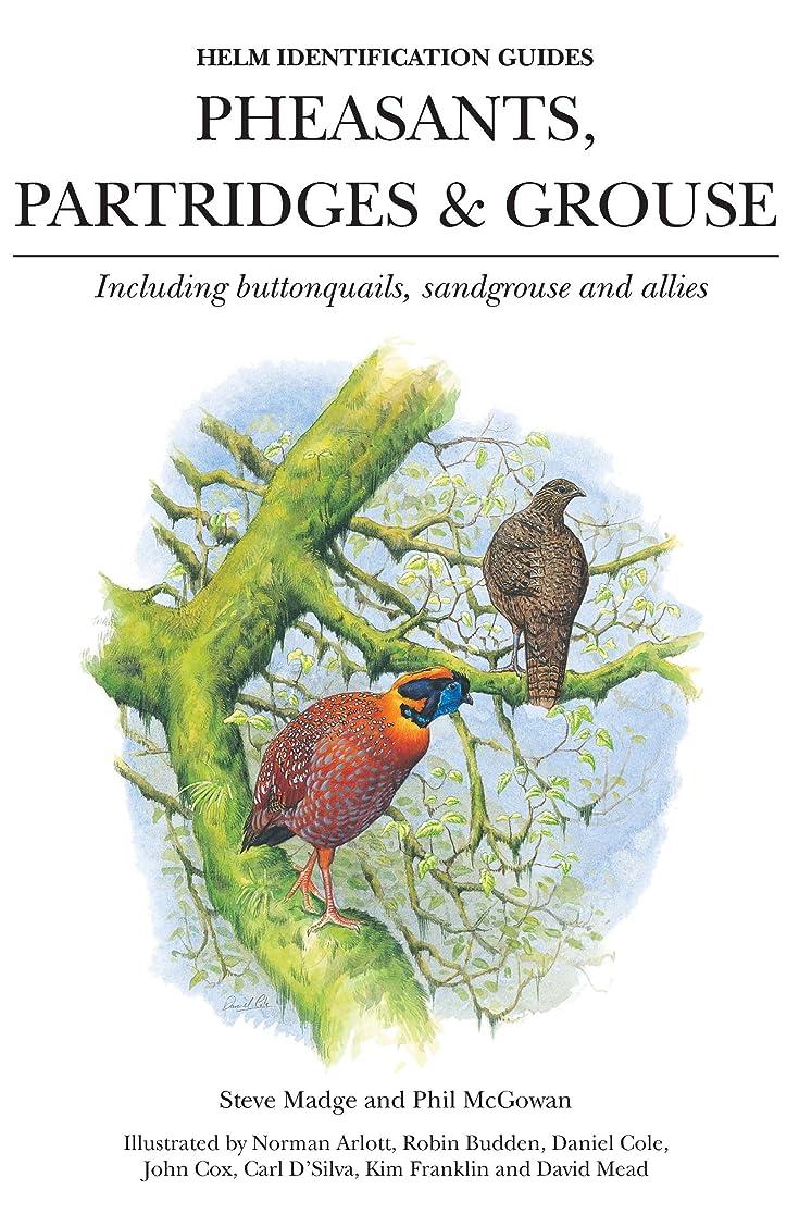 非難するバインドと組むPheasants, Partridges & Grouse: Including buttonquails, sandgrouse and allies (Helm Identification Guides) (English Edition)