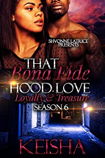 That Bona Fide Hood Love: Loyalty and Treasure