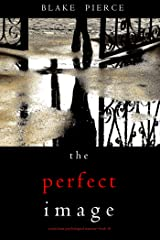 The Perfect Image (A Jessie Hunt Psychological Suspense Thriller—Book Sixteen) Kindle Edition