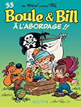 Boule et Bill - Tome 33 - À l'abordage ! ! (33) (French Edition)