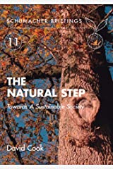 The Natural Step: Towards A Sustainable Society (Schumacher Briefings Book 11) (English Edition) Format Kindle
