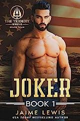 JOKER (The Trident Series II - Bravo Team Book 1) Kindle Edition