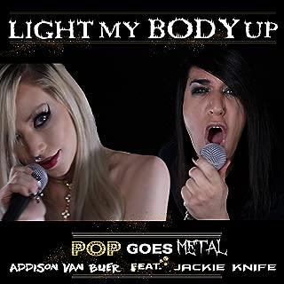 Light My Body Up (feat. Jackie Knife) [Explicit]