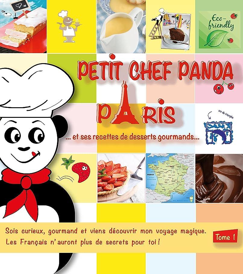 レガシー前奏曲積極的にPetit Chef Panda Paris…: et ses recettes de desserts gourmands (French Edition)