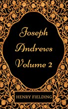 Joseph Andrews - Volume 2 : By Henry Fielding - Illustrated