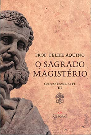 Escola da Fé. O Sagrado Magistério - Volume III