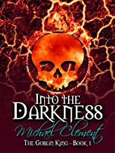 Into The Darkness: A Cultivating Gamelit Harem Adventure (The Goblin King Book 1)