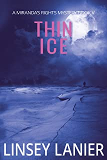 Thin Ice: Book V (A Miranda's Rights Mystery 5)