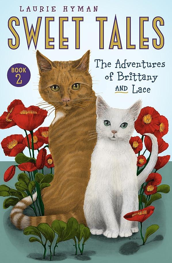 注釈を付けるガレージティッシュSweet Tales: The Adventures of Brittany and Lace (English Edition)