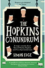 The Hopkins Conundrum: A Tragic Comedy about Gerard Manley Hopkins and Five Shipwrecked Nuns (English Edition) Format Kindle