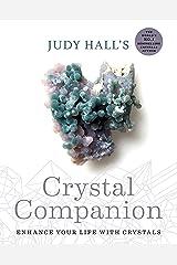 Judy Hall's Crystal Companion: Enhance your life with crystals Kindle Edition