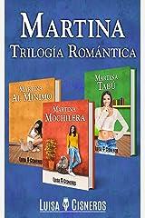 Martina: Trilogía Romántica (Novelas románticas en español) (Spanish Edition) Kindle Edition