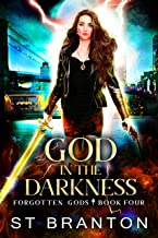 God In The Darkness (The Forgotten Gods Series Book 4)