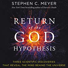 Return of the God Hypothesis: Three Scientific Discoveries Revealing the Mind Behind the Universe: Three Scientific Discov...