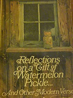 Reflections on a Gift of Watermelon Pickle...