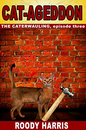 CAT-AGEDDON: THE CATERWAULING E:1.3 (CAT-APOCOYLPSE Book 3) (English Edition)